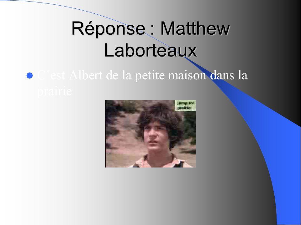 Réponse : Matthew Laborteaux