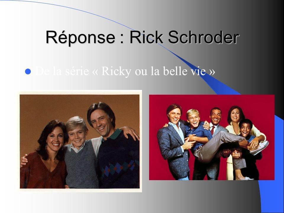 Réponse : Rick Schroder