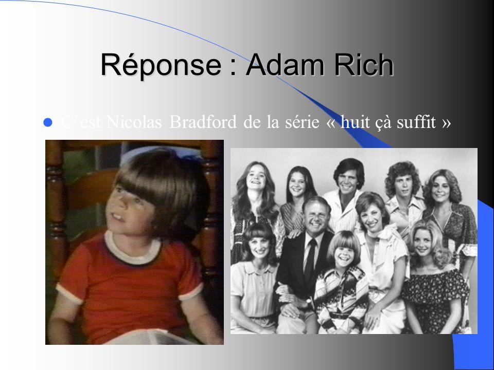 Réponse : Adam Rich C'est Nicolas Bradford de la série « huit çà suffit »