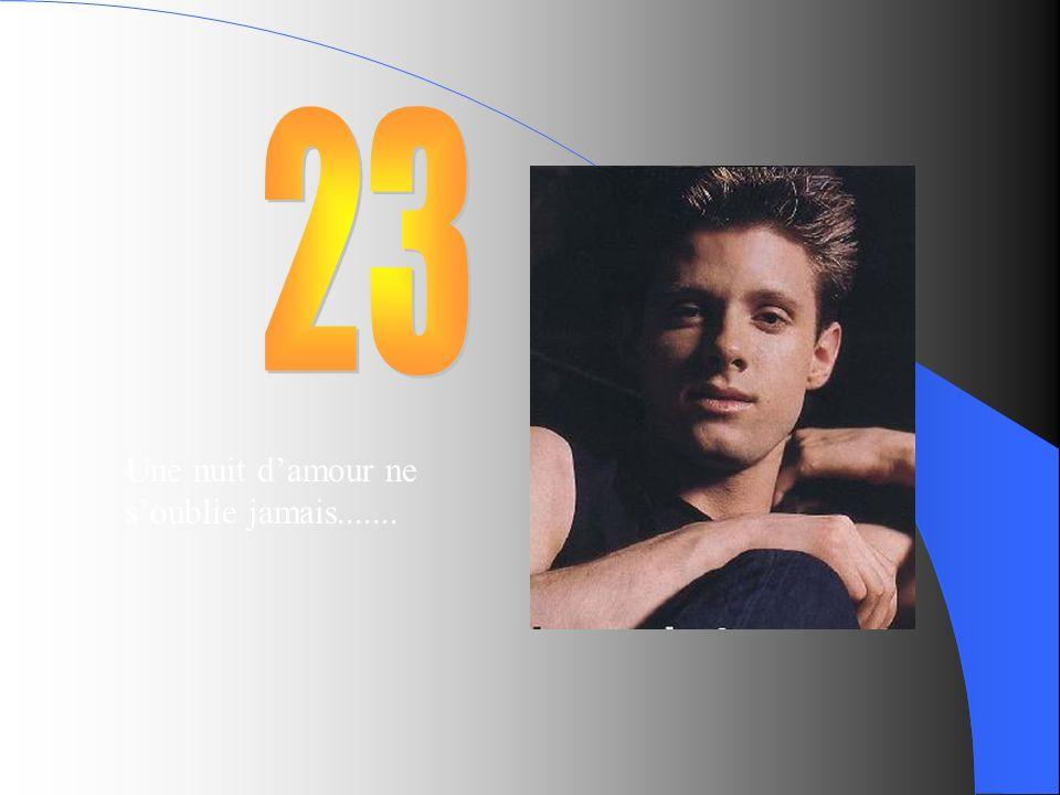23 Une nuit d'amour ne s'oublie jamais.......
