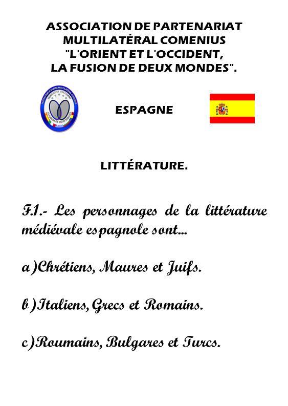 F.1.- Les personnages de la littérature médiévale espagnole sont...