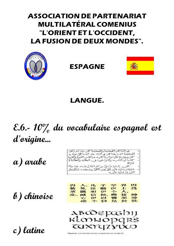 E.6.- 10% du vocabulaire espagnol est d origine...