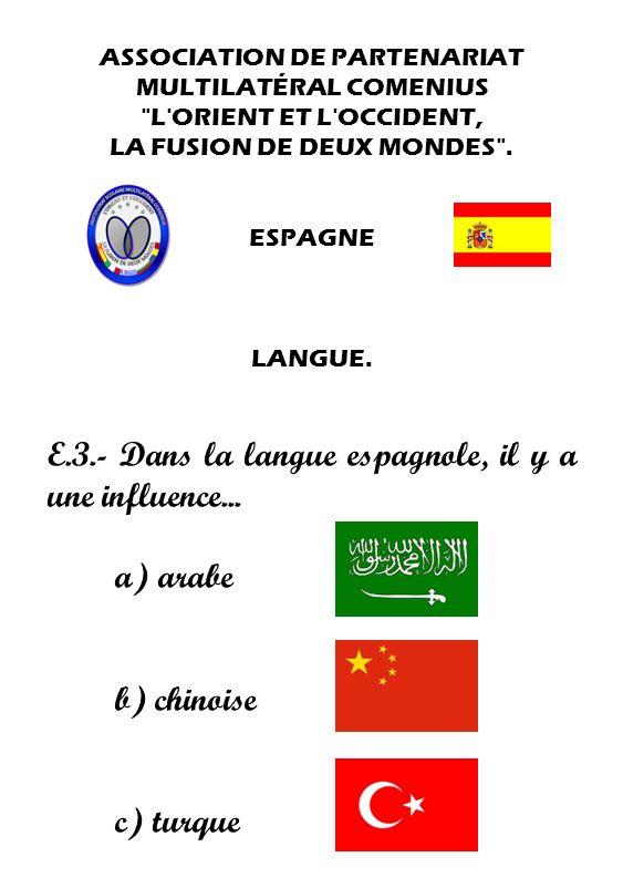 E.3.- Dans la langue espagnole, il y a une influence...