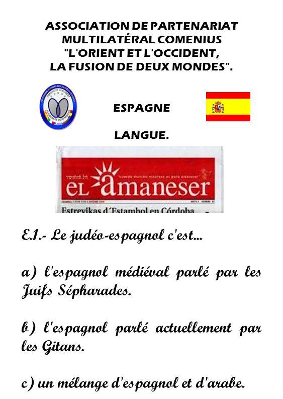 E.1.- Le judéo-espagnol c est...