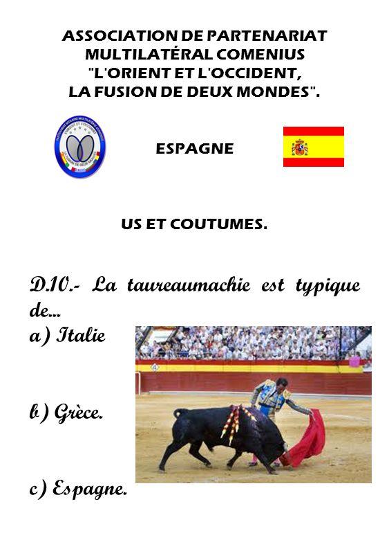 D.10.- La taureaumachie est typique de... a) Italie