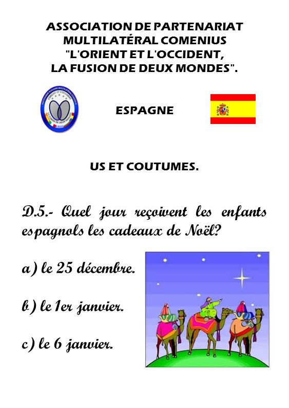 D.5.- Quel jour reçoivent les enfants espagnols les cadeaux de Noël