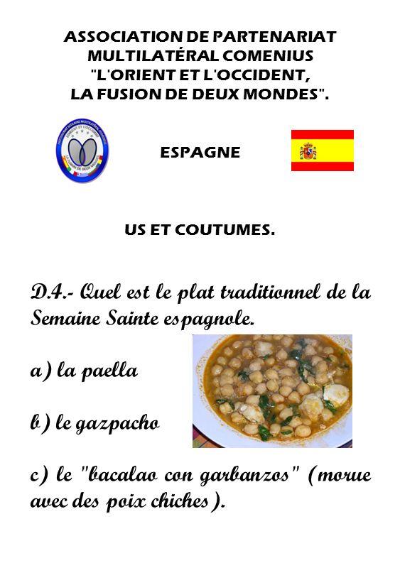 D.4.- Quel est le plat traditionnel de la Semaine Sainte espagnole.