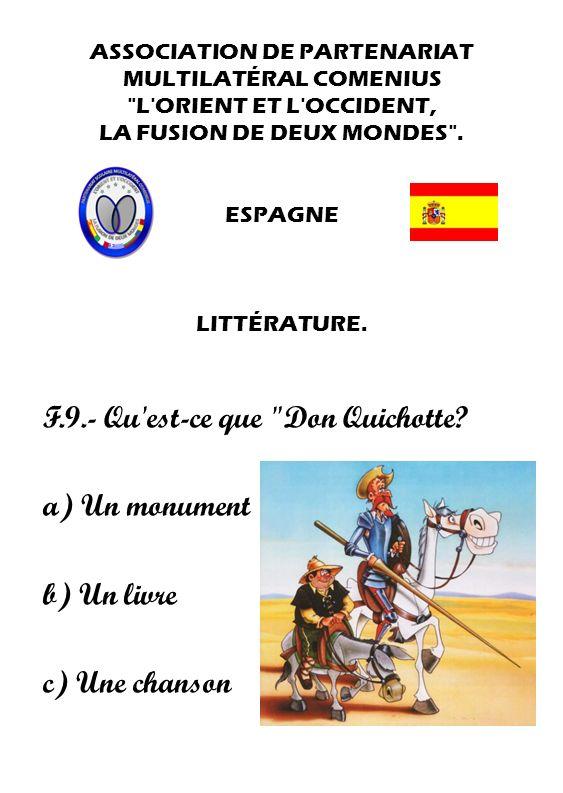 F.9.- Qu est-ce que Don Quichotte a) Un monument b) Un livre