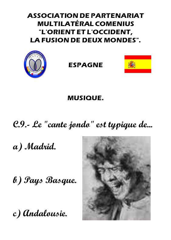 C.9.- Le cante jondo est typique de... a) Madrid.