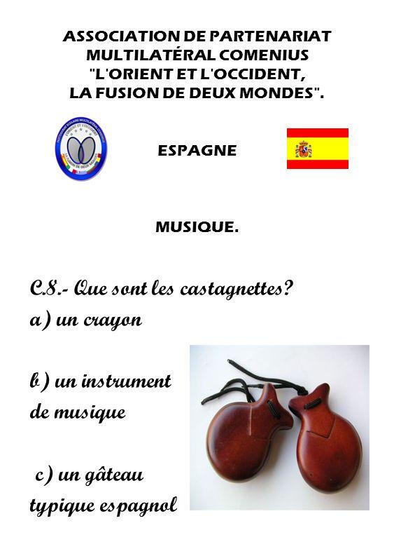 C.8.- Que sont les castagnettes a) un crayon b) un instrument