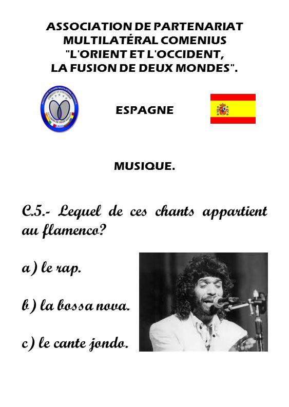 C.5.- Lequel de ces chants appartient au flamenco