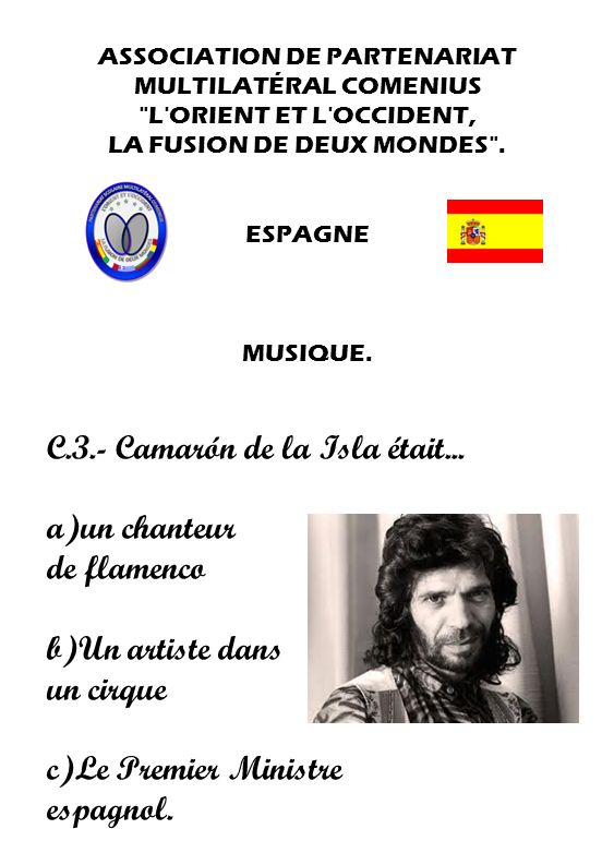 C.3.- Camarón de la Isla était... a)un chanteur de flamenco
