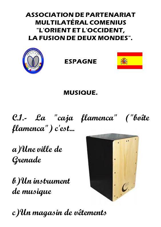 C.1.- La caja flamenca ( boîte flamenca ) c est...
