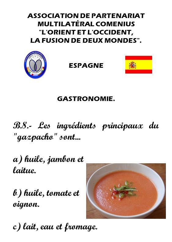 B.8.- Les ingrédients principaux du gazpacho sont...
