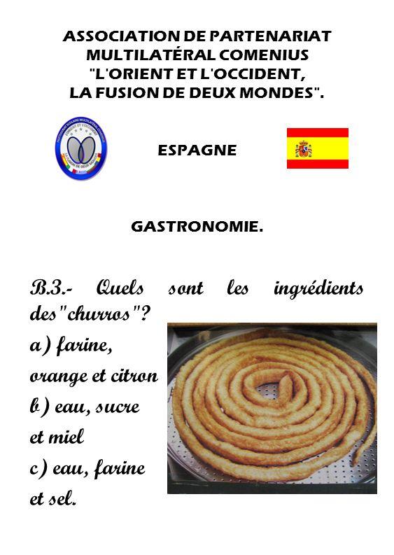 B.3.- Quels sont les ingrédients des churros a) farine,