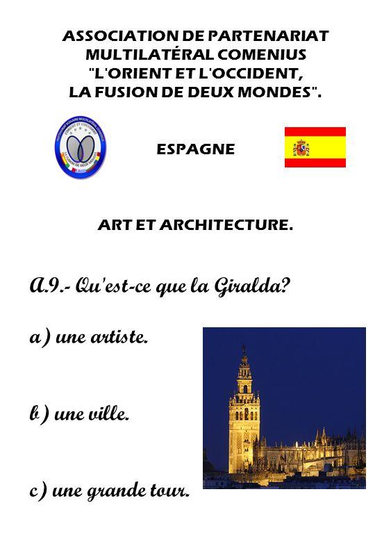 A.9.- Qu est-ce que la Giralda a) une artiste.