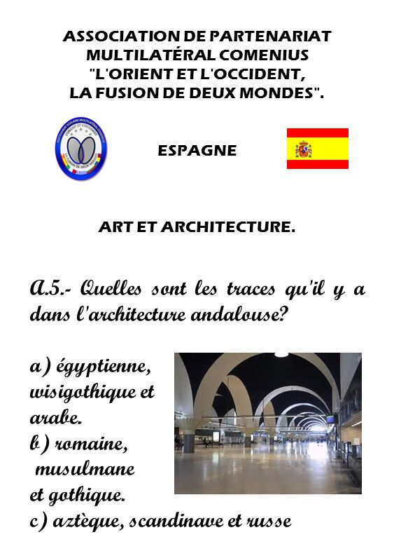 A.5.- Quelles sont les traces qu il y a dans l architecture andalouse