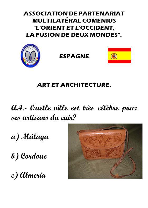 A.4.- Quelle ville est très célèbre pour ses artisans du cuir