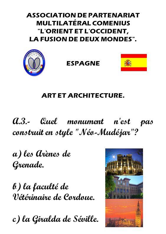 A.3.- Quel monument n est pas construit en style Néo-Mudéjar