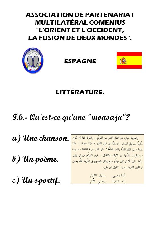 F.6.- Qu est-ce qu une moasaja a) Une chanson. b) Un poème.