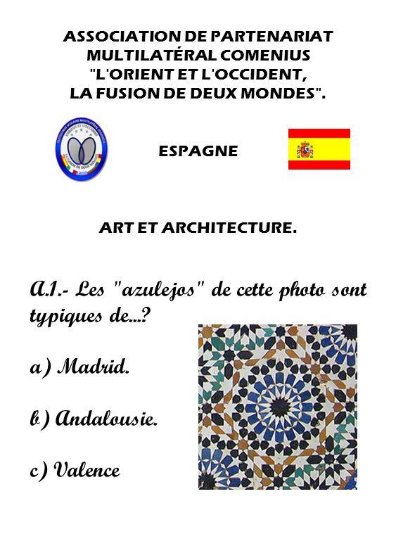 A.1.- Les azulejos de cette photo sont typiques de...