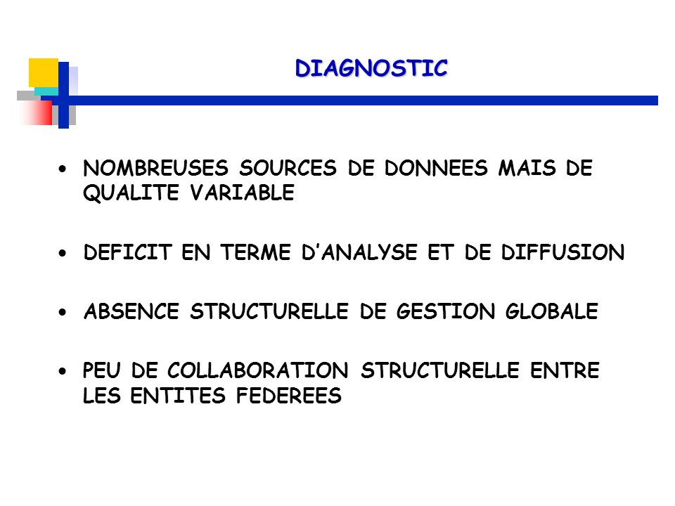 DIAGNOSTIC NOMBREUSES SOURCES DE DONNEES MAIS DE QUALITE VARIABLE