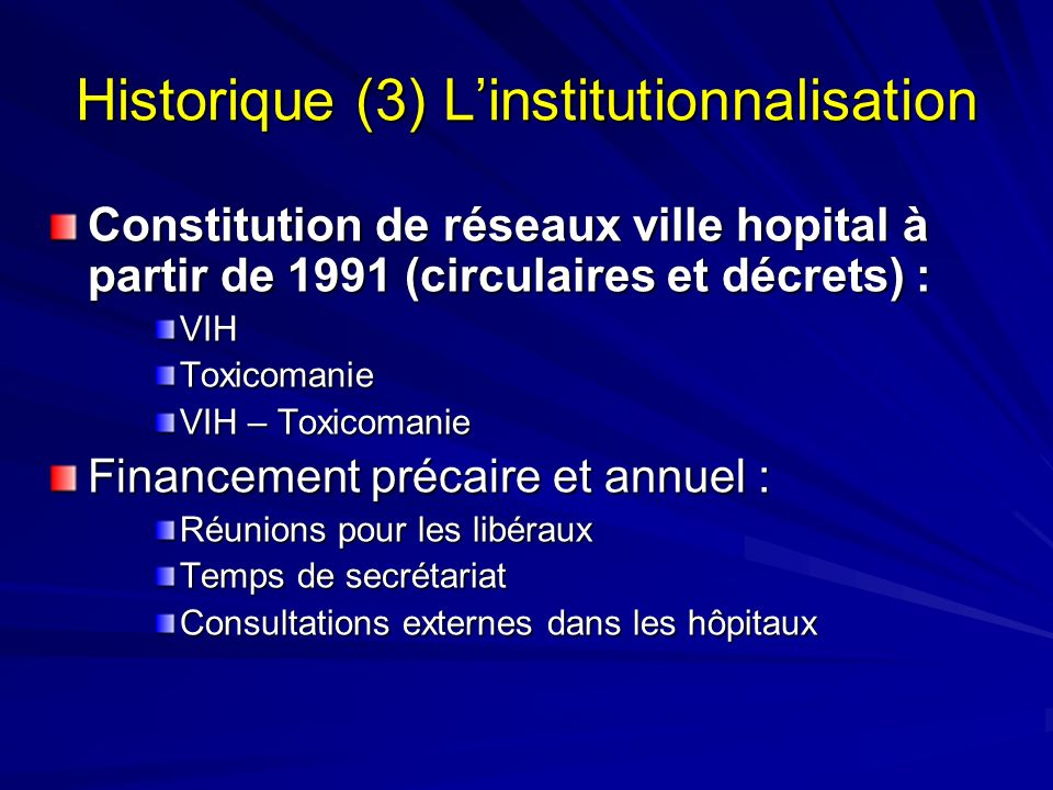 Historique (3) L'institutionnalisation