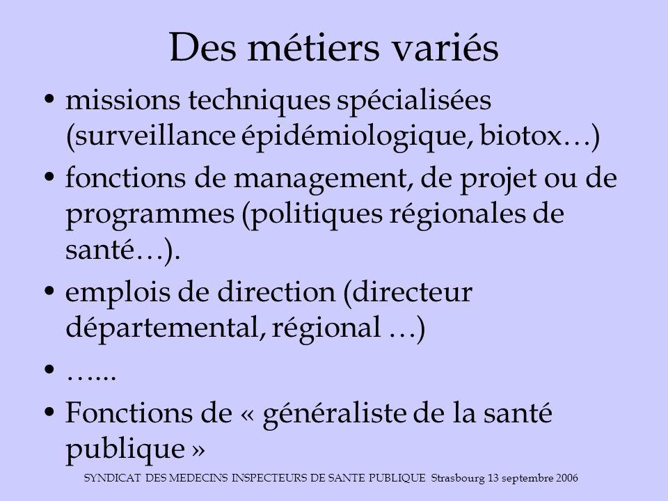 Des métiers variés missions techniques spécialisées (surveillance épidémiologique, biotox…)