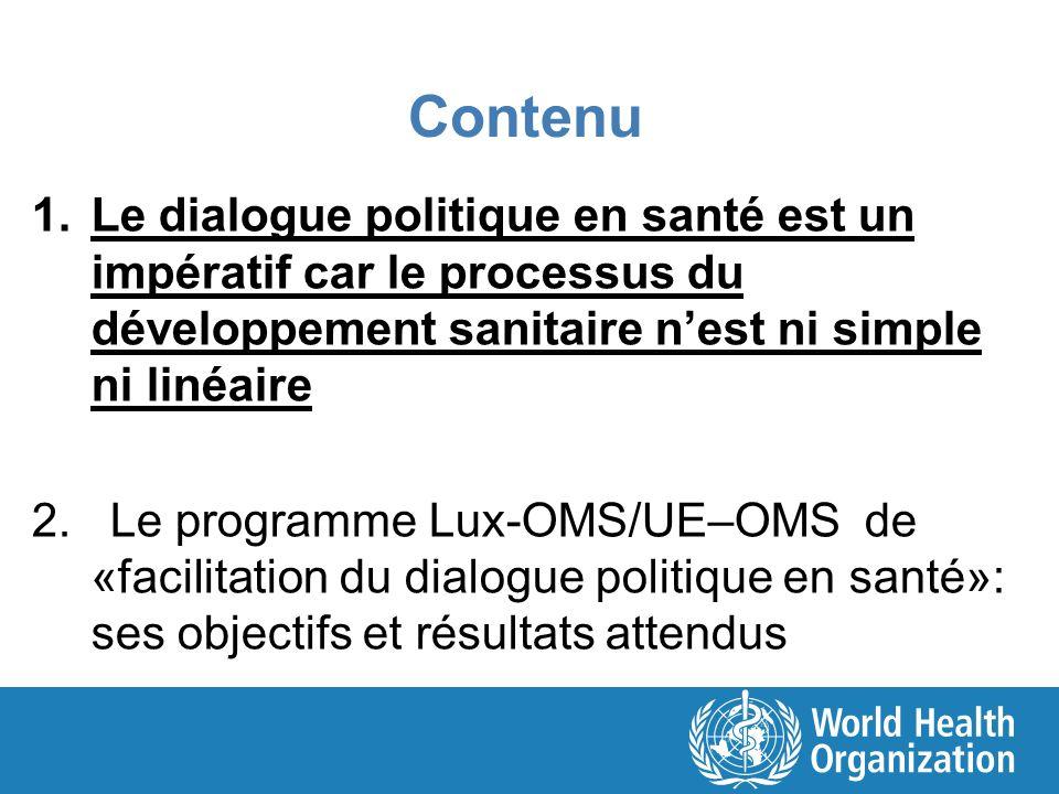 Contenu Le dialogue politique en santé est un impératif car le processus du développement sanitaire n'est ni simple ni linéaire.