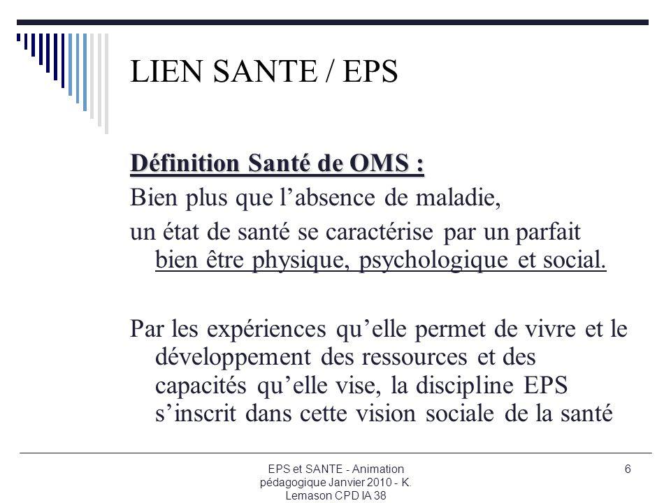 LIEN SANTE / EPS Définition Santé de OMS :