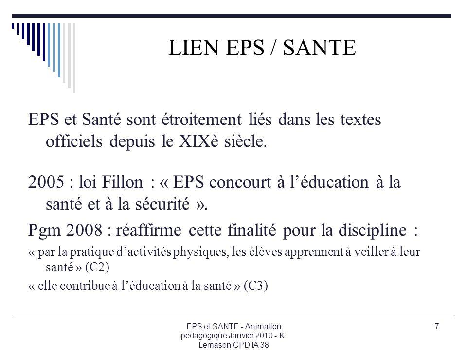 LIEN EPS / SANTE EPS et Santé sont étroitement liés dans les textes officiels depuis le XIXè siècle.