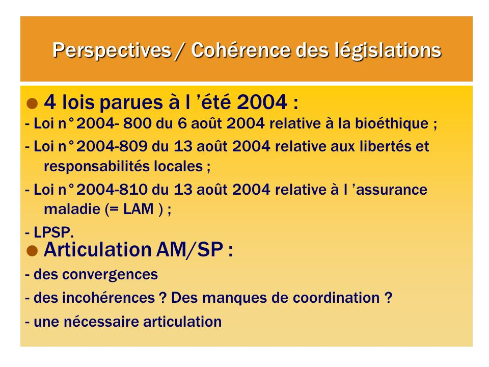 Perspectives / Cohérence des législations