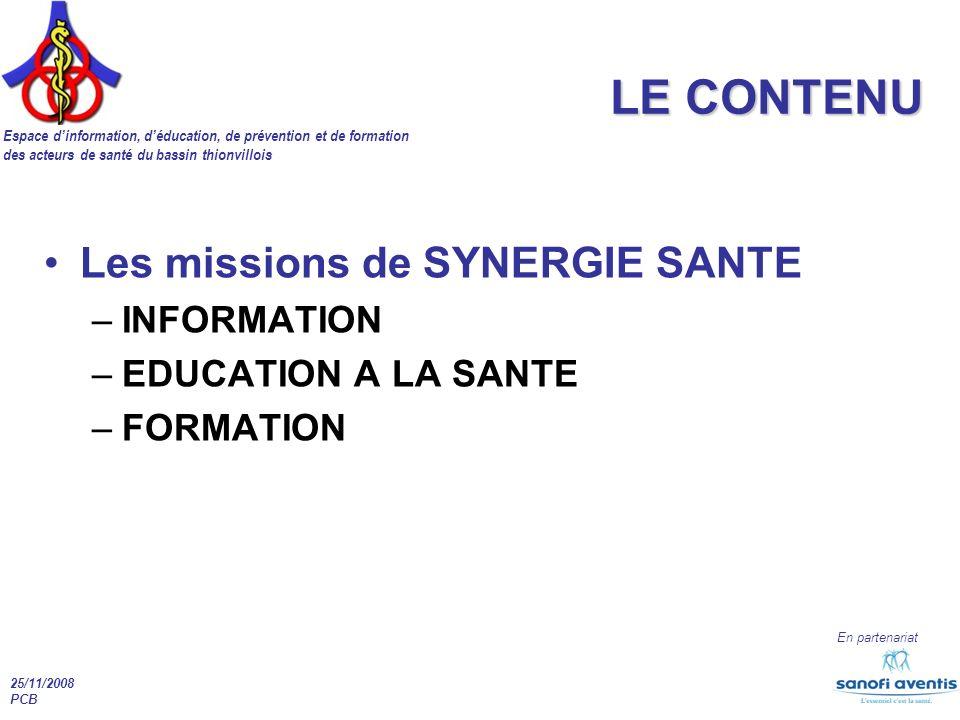 LE CONTENU Les missions de SYNERGIE SANTE INFORMATION