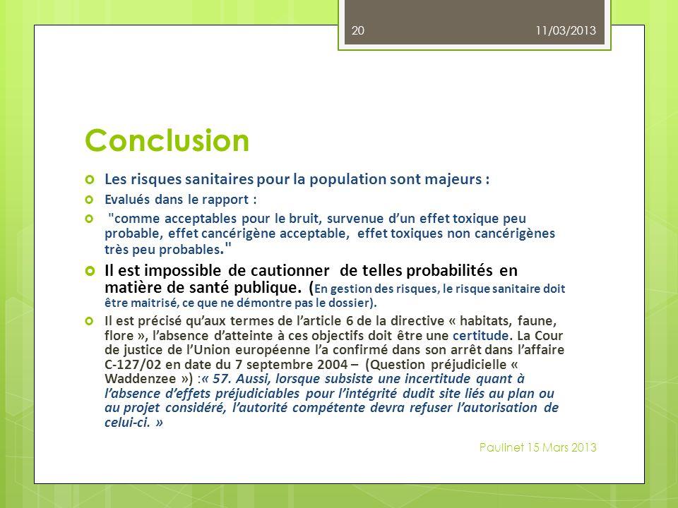 11/03/2013 Conclusion. Les risques sanitaires pour la population sont majeurs : Evalués dans le rapport :
