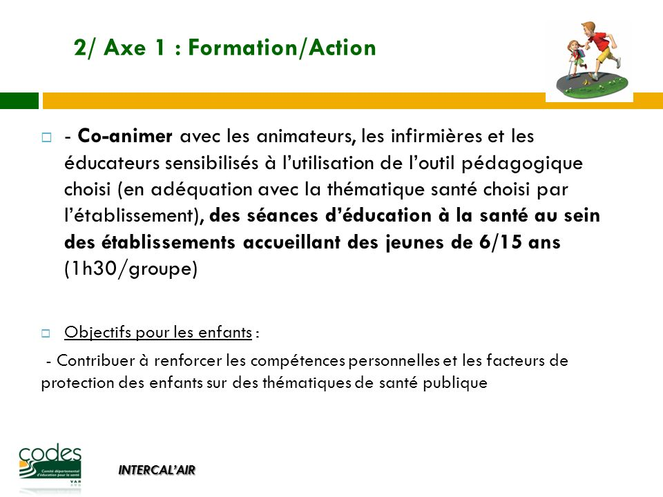 2/ Axe 1 : Formation/Action