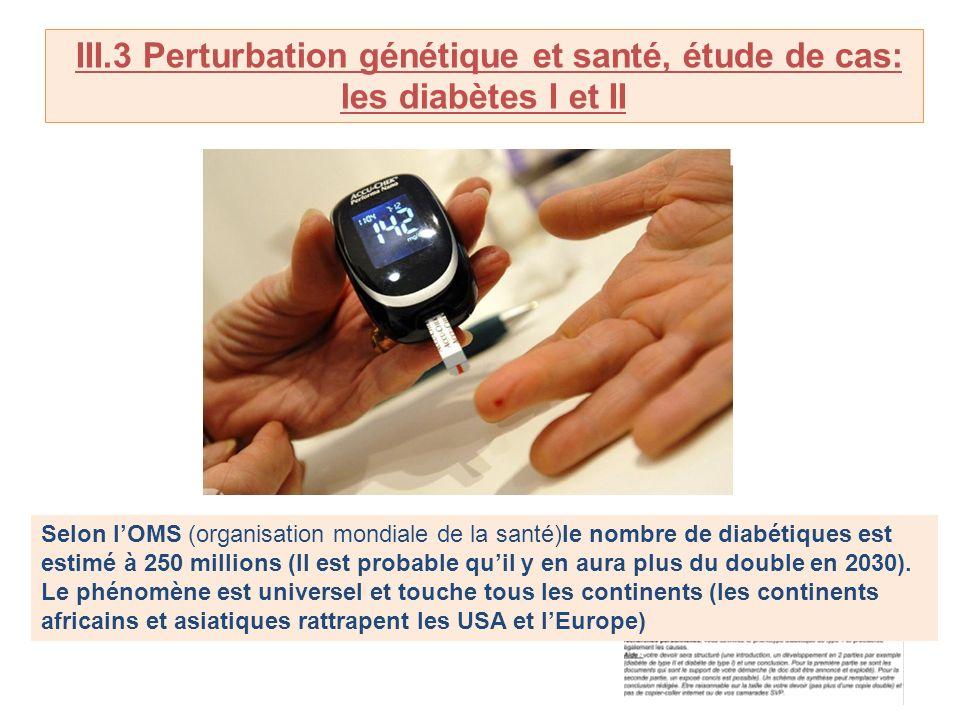 III.3 Perturbation génétique et santé, étude de cas: