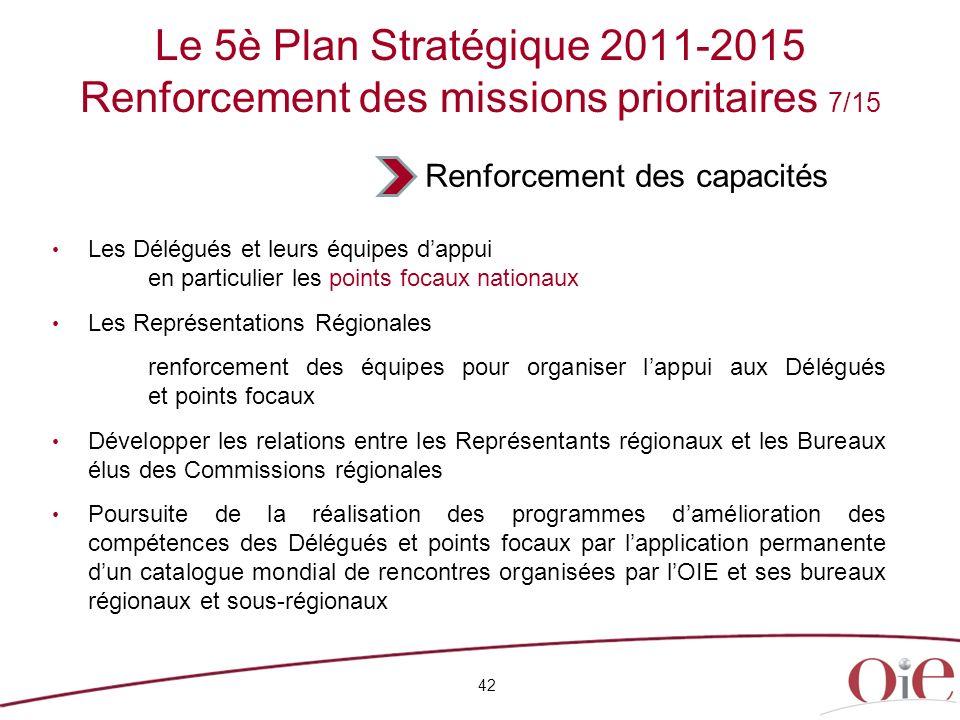 Le 5è Plan Stratégique 2011-2015 Renforcement des missions prioritaires 7/15