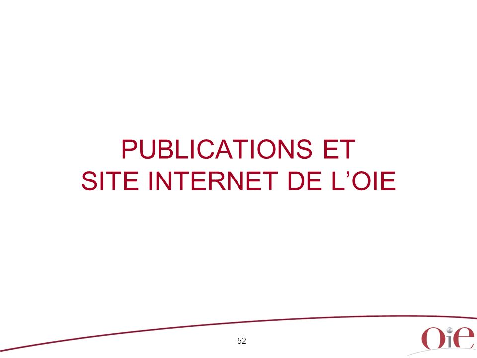 PUBLICATIONS ET SITE INTERNET DE L'OIE
