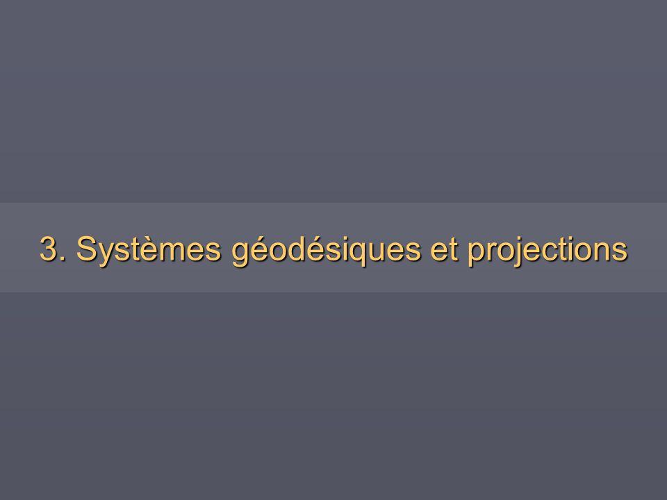 3. Systèmes géodésiques et projections