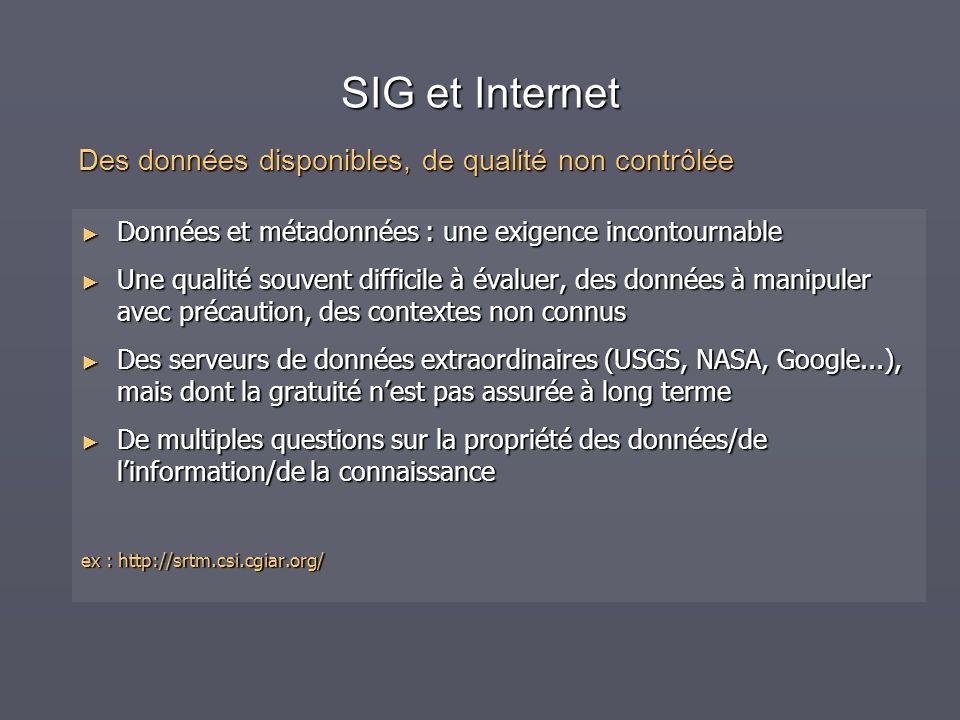 SIG et Internet Des données disponibles, de qualité non contrôlée