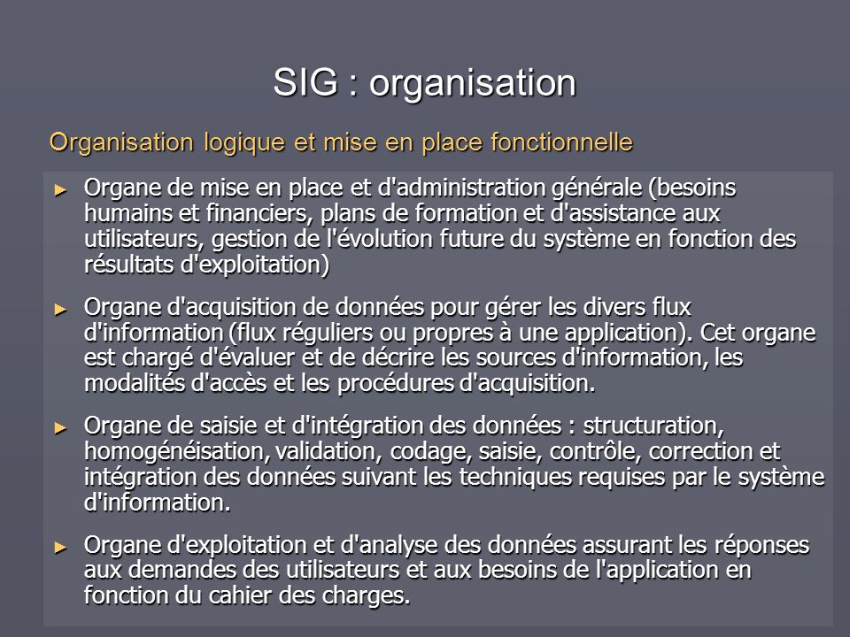 SIG : organisation Organisation logique et mise en place fonctionnelle