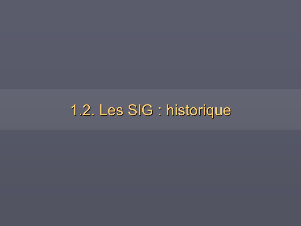 1.2. Les SIG : historique