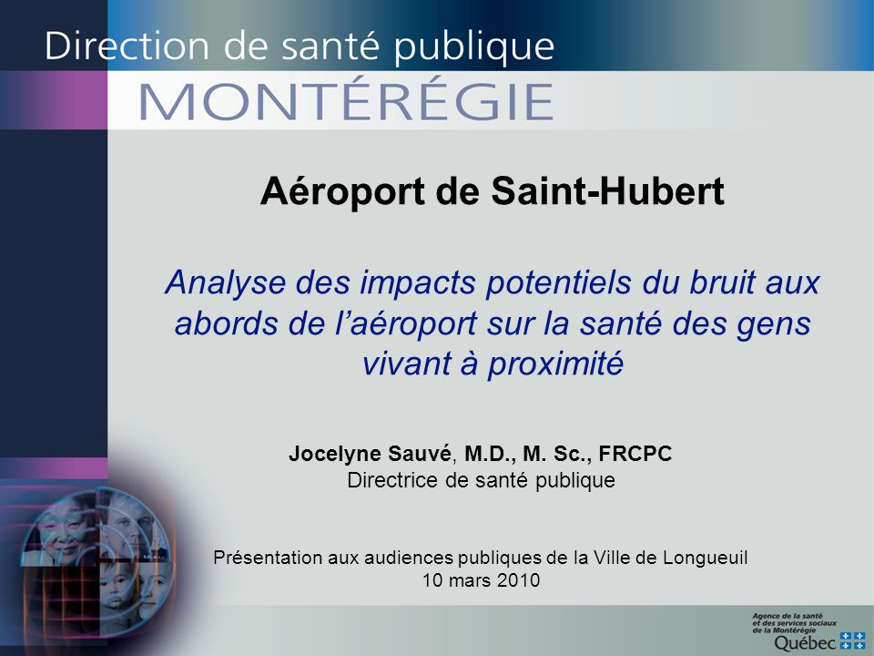 Aéroport de Saint-Hubert Analyse des impacts potentiels du bruit aux abords de l'aéroport sur la santé des gens vivant à proximité