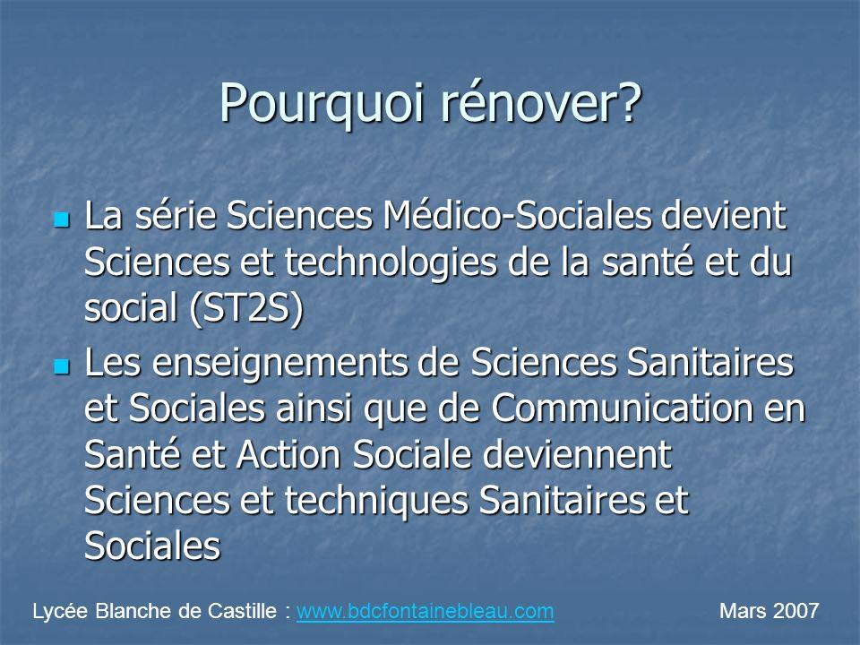 Pourquoi rénover La série Sciences Médico-Sociales devient Sciences et technologies de la santé et du social (ST2S)