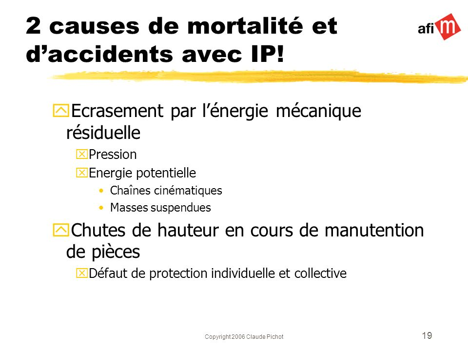 2 causes de mortalité et d'accidents avec IP!