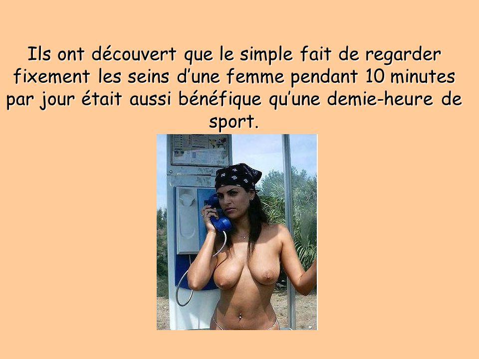 Ils ont découvert que le simple fait de regarder fixement les seins d'une femme pendant 10 minutes par jour était aussi bénéfique qu'une demie-heure de sport.