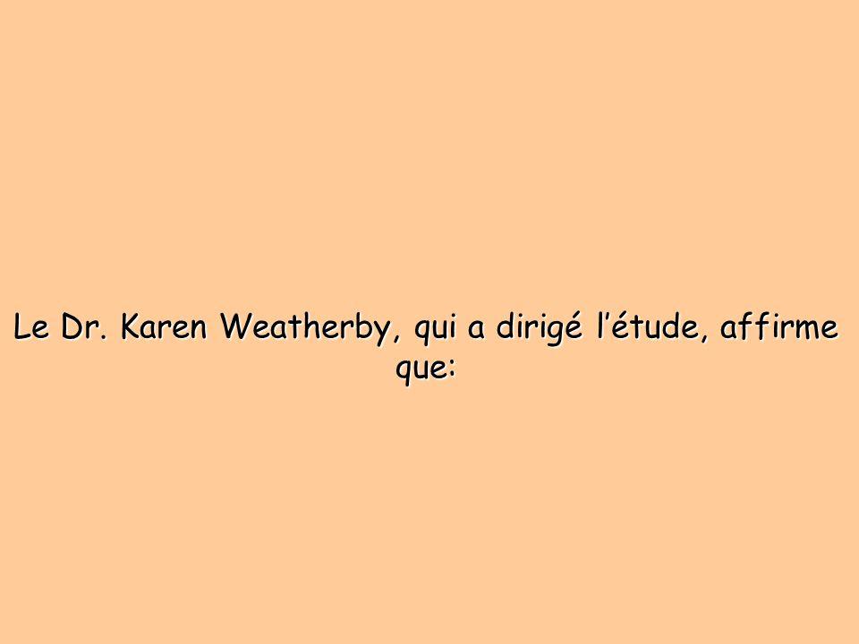 Le Dr. Karen Weatherby, qui a dirigé l'étude, affirme que:
