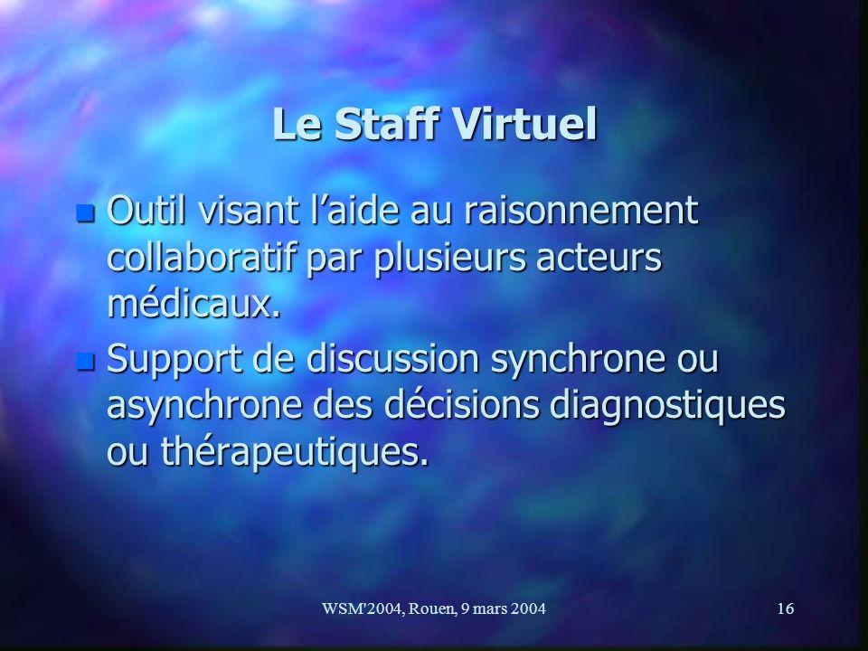 Le Staff Virtuel Outil visant l'aide au raisonnement collaboratif par plusieurs acteurs médicaux.