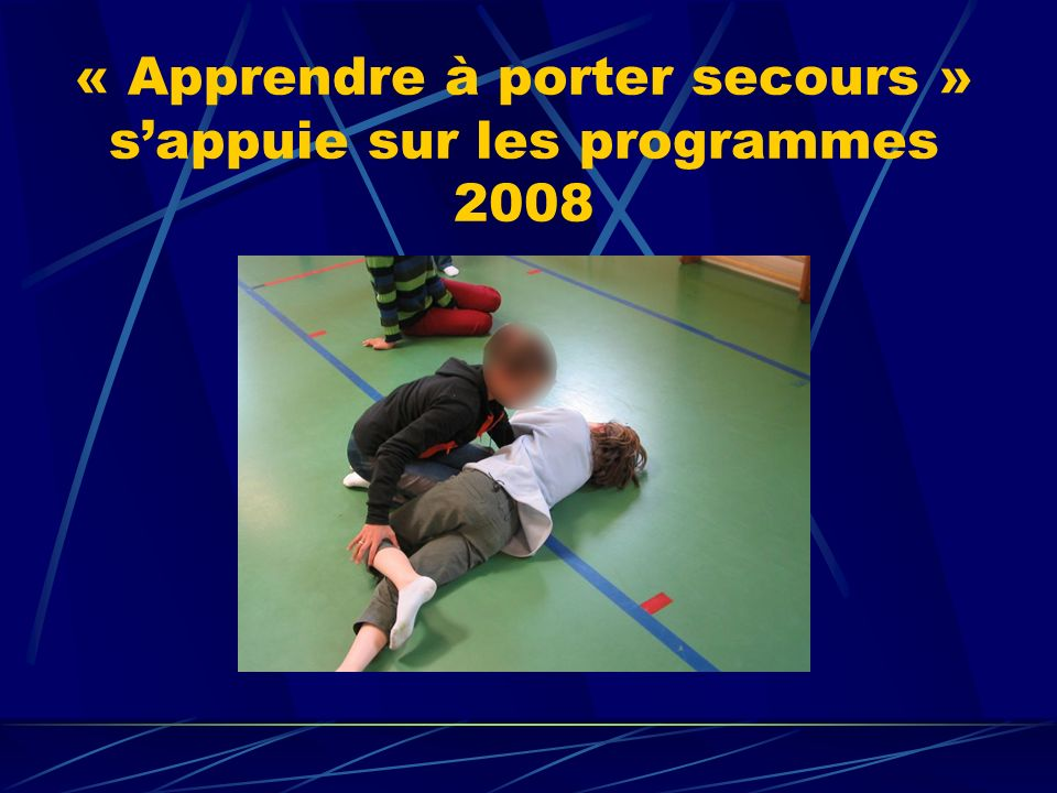 « Apprendre à porter secours » s'appuie sur les programmes 2008