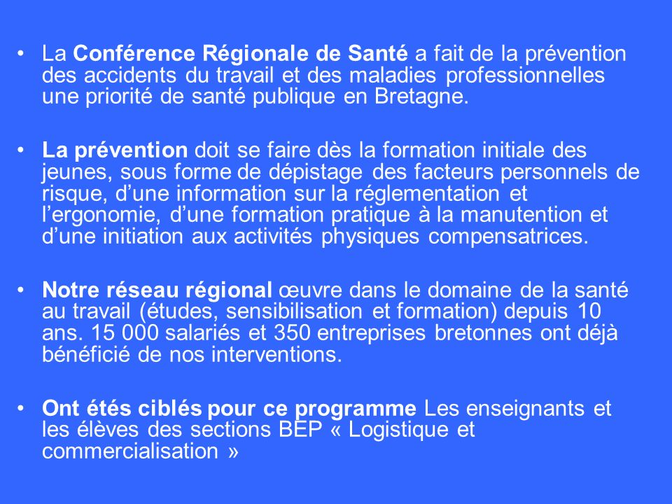 La Conférence Régionale de Santé a fait de la prévention des accidents du travail et des maladies professionnelles une priorité de santé publique en Bretagne.